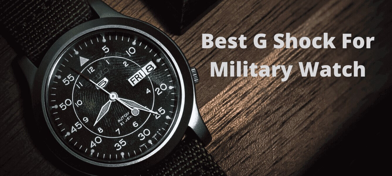 Best G Shock For Military Watch